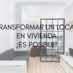 Transformar un local en vivienda, ¡es posible!